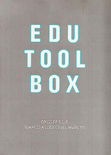 Edu Tool Box. Cross Critique. Towards a Subjective University